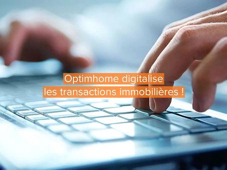 Optimhome digitalise les transactions immobilières !