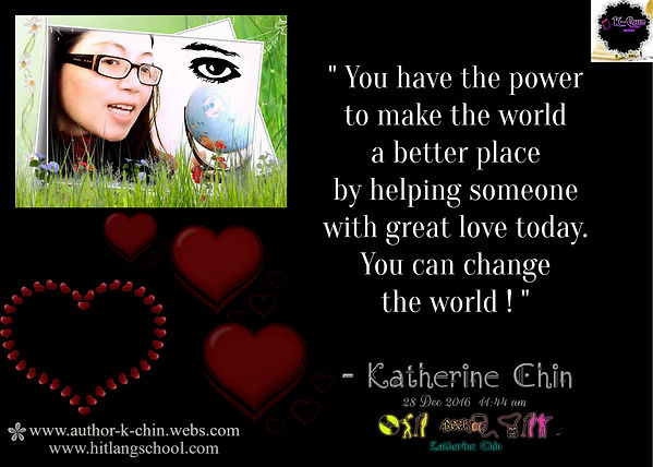 You Can Change The world.Quote By Katherine Chin