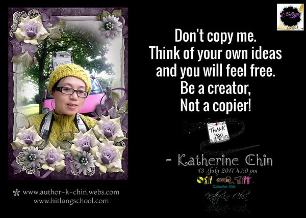 Don't copy me ,Quote By Katherine Chin