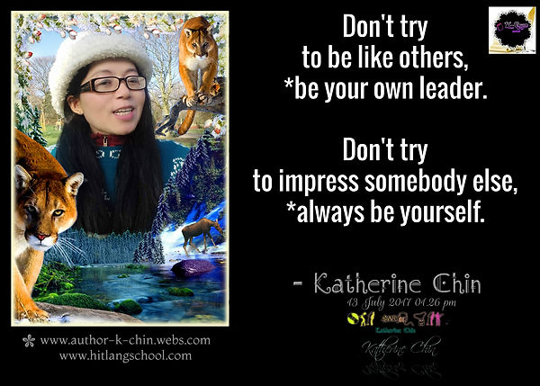Don't try to be like others, Quote By Katherine Chin