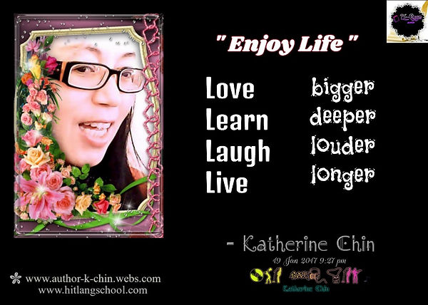 Enjoy Life.Quote By Katherine Chin