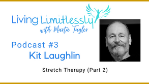 Podcast #3 - Kit Laughlin - Stretch Therapy (Part 2)