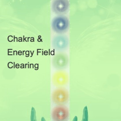Chakra & Energy Field Clearing - 30 minutes