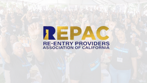 OFFICIAL LAUNCH OF RE-ENTRY PROVIDERS ASSOCIATION OF CALIFORNIA (REPAC)