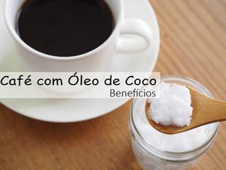 Os benefícios do Café com Óleo de Coco