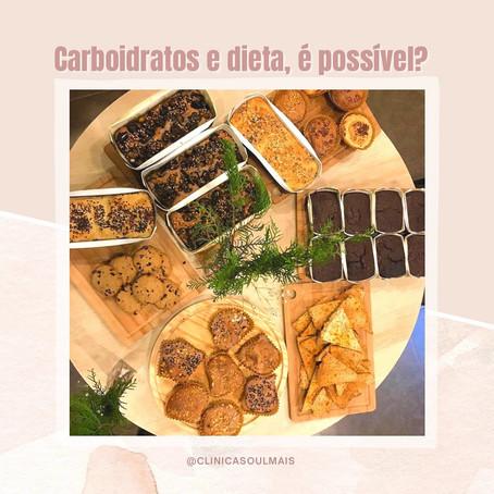 Carboidratos e dieta, é possível?
