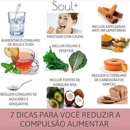 7 Dicas INFALÍVEIS que vão diminuir a sua compulsão alimentar!