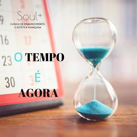 O tempo é agora!