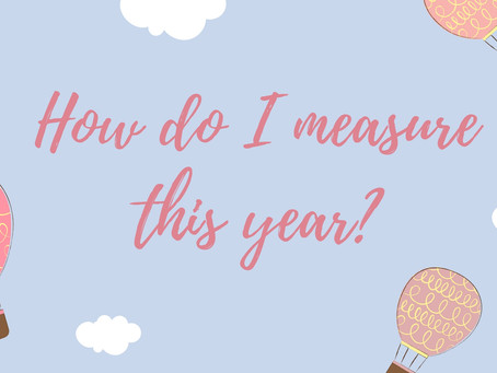 How should I measure this year?