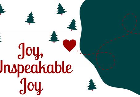 Joy, Unspeakable Joy