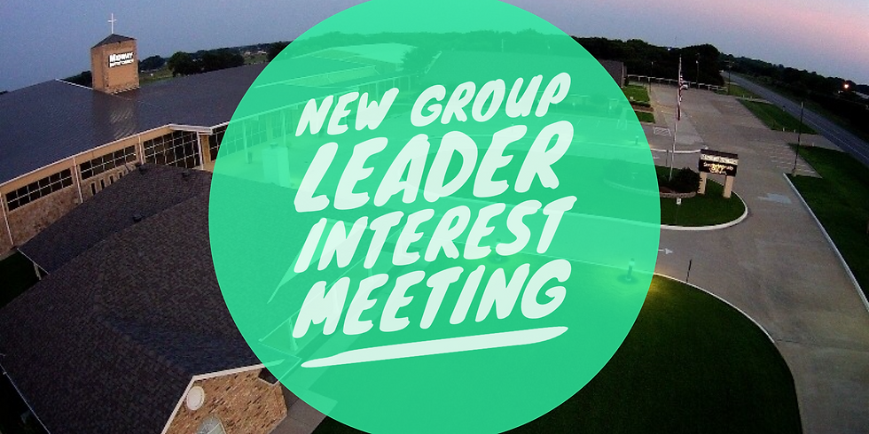 New Group Leader Interest Meeting