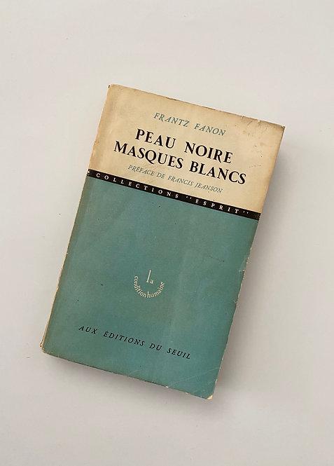 Frantz Fanon's first book -  Peau Noire, Masques Blancs(Black Skin, White Masks)