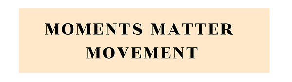 MOMENTS MATTER BUTTON.png