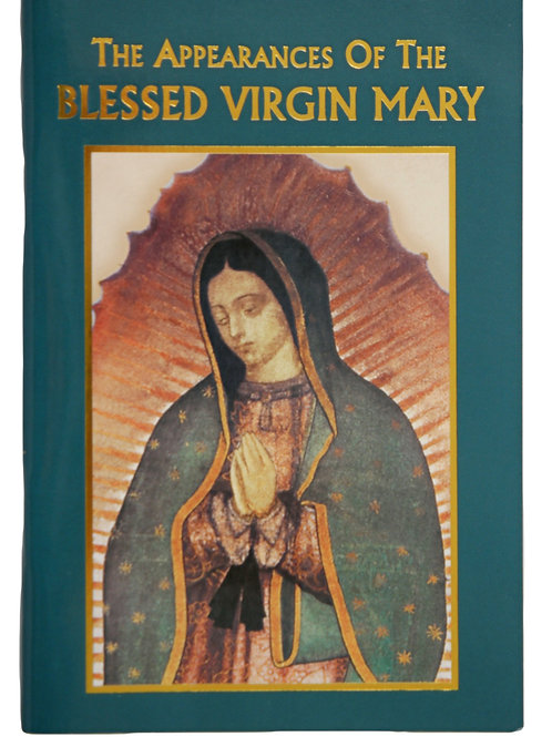 The Appearances of the Blessed Virgin Mary