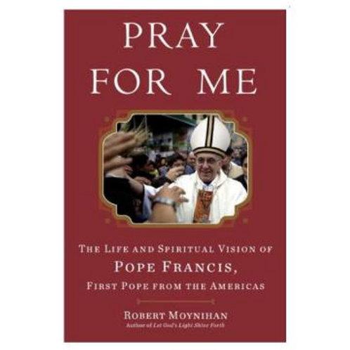 Pray For Me: Life and Spiritual Vision