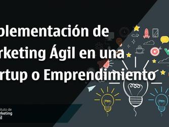 Implementación de Marketing Ágil en una Startup o Emprendimiento