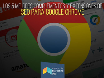 Los 5 mejores complementos y extensiones de SEO para Google Chrome
