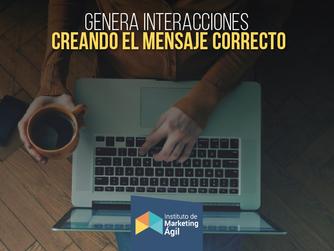 Genera interacciones creando el mensaje correcto