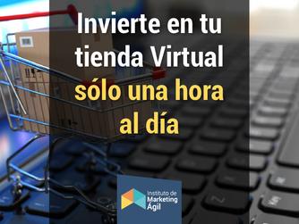 Invierte en tu tienda Virtual sólo una hora al día