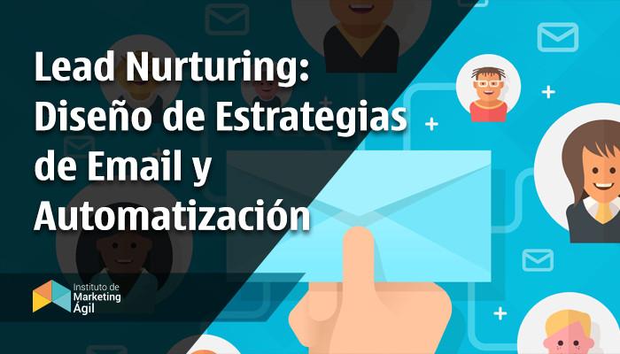 AMI - Lead Nurturing: Diseño de Estrategias de Email y Automatizacion
