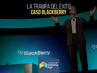 La trampa del éxito: Caso Blackberry