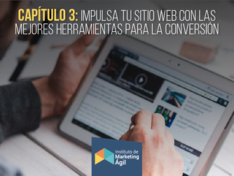 Capítulo 3: Impulsa tu sitio web con las mejores herramientas para la conversión