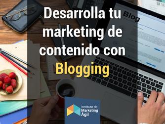 Desarrolla tu marketing de contenido con Blogging