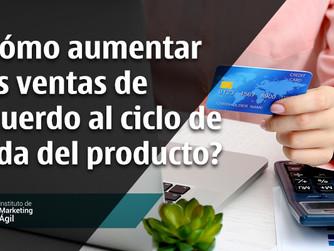 ¿Cómo aumentar las ventas de acuerdo al ciclo de vida del producto?