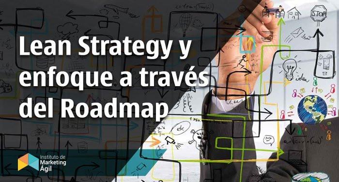Lean strategy para enfocarse a través de un roadmap para lograr objetivos
