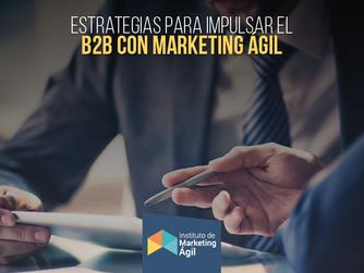 Estrategias para impulsar B2B con Marketing Ágil