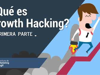 ¿Qué es Growth Hacking? Primera parte