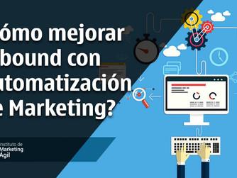 ¿Cómo mejorar Inbound con Automatización de Marketing?