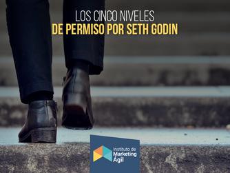 Los Cinco niveles de permiso por Seth Godin