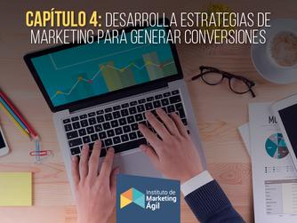 Capítulo 4: Desarrolla estrategias de marketing para generar conversiones