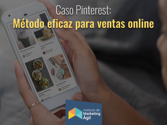 Caso Pinterest: Método eficaz de ventas en plataformas online
