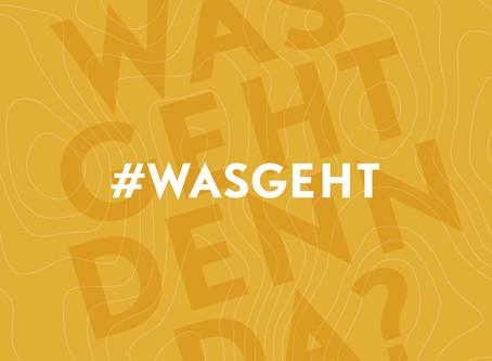 #wasgeht – Wissen was geht! Ein Blick hinter die Kulisse.