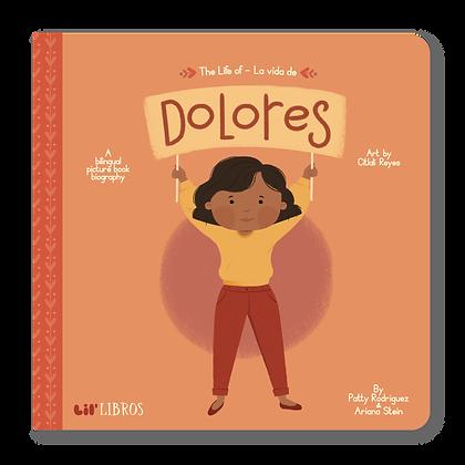 The Life of/La vida de Dolores