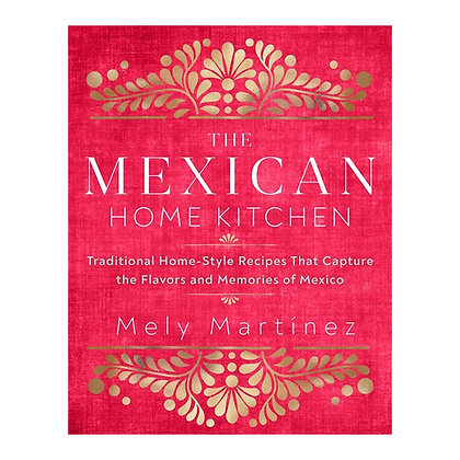 The Mexican Home Kitchen Book