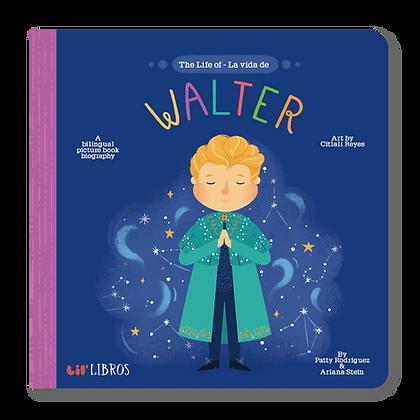 The Life of/La vida de Walter