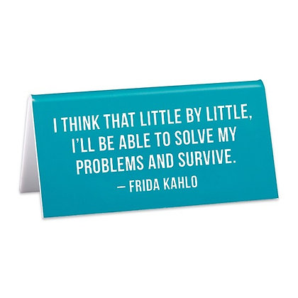 Frida Kahlo Quote Desk Sign