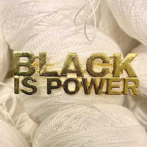 BLACK IS POWER