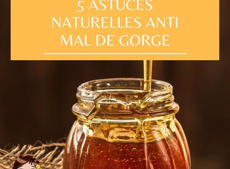 5 astuces naturelles anti mal de gorge