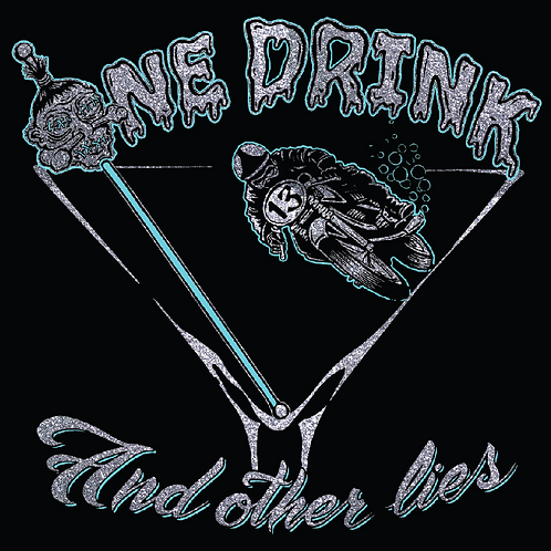 One drink and other lies.