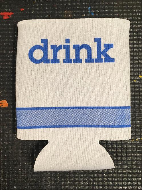 """""""DRINK"""" Koozie"""