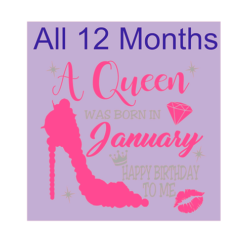 Queen Was Born In....All 12 Months