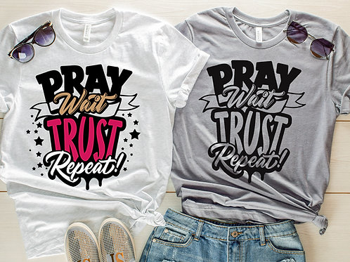 Pray, Wait, Trust, Repeat