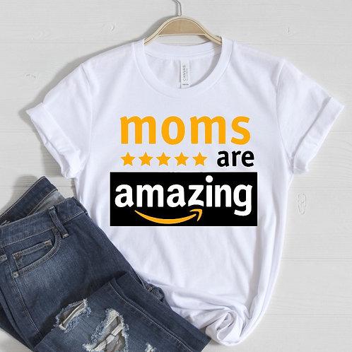 Moms are Amazing