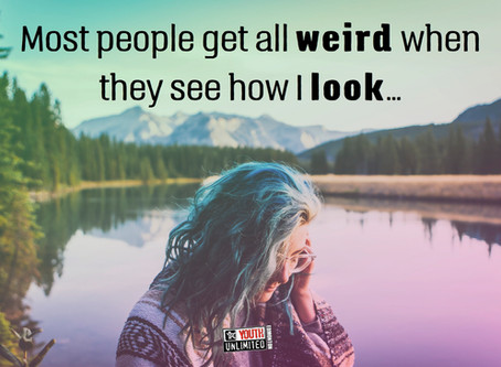 """""""Most people get all weird when they see how I look..."""""""