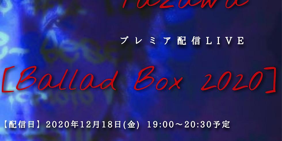 田澤孝介プレミア配信 『Ballad Box 2020』