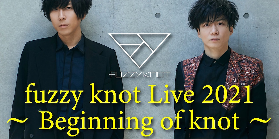 「fuzzy knot Live 2021 Beginning of knot」